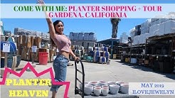 Come with me: Planter shopping + tour | Gardena, CA | May 2019 | ILOVEJEWELYN