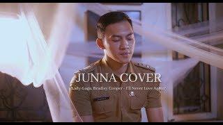 Lady Gaga, Bradley Cooper - I'll Never Love Again (Cover) by Junna Aditya