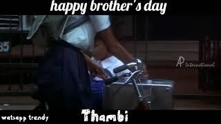 Happy brother's day wishes tamil watsapp mass 30sec status must watch status tamil watsapp status