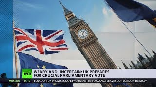 Weary and uncertain: UK prepares for crucial parliamentary vote