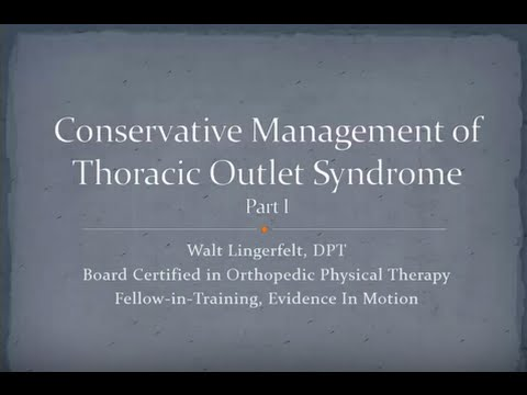 Conservative Management of Thoracic Outlet Syndrome Part 1