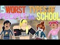 5 WORST Types of People In School (ROBLOX)