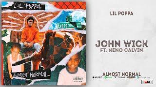 Lil Poppa - John Wick Ft. Neno Calvin (Almost Normal)