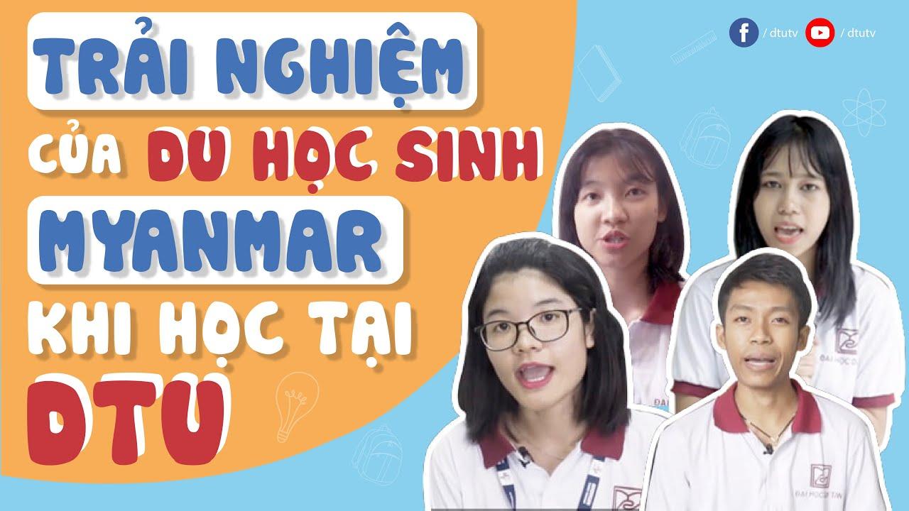 [dtuTV] Trải nghiệm của Du học sinh Myanmar khi học tập tại ĐH Duy Tân