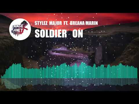 Stylez Major Ft. Breana Marin - Soldier On (Official Music) | Savage Planet