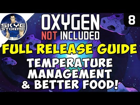 TEMPERATURE MANAGEMENT & BETTER FOOD! – Oxygen Not Included FULL