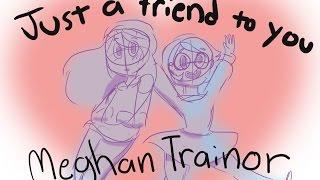 Скачать Just A Friend To You Meghan Trainor Animatic