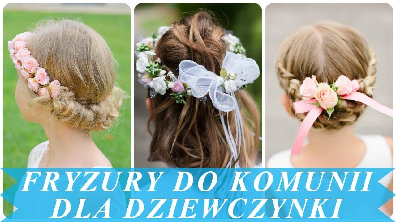 Modne Fryzury Komunijne 2018 Dla Dziewczynki