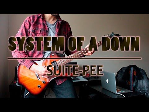 System Of A Down - Suite-Pee (guitar Cover W/ Tabs In Description)