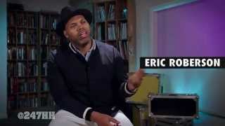 Eric Roberson - Musiq Soulchild Was A Very Different Kind Of Dude (247HH Exclusive)