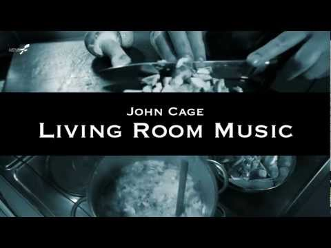 Lucilin   Living Room Music, John Cage (Trailer) Part 43