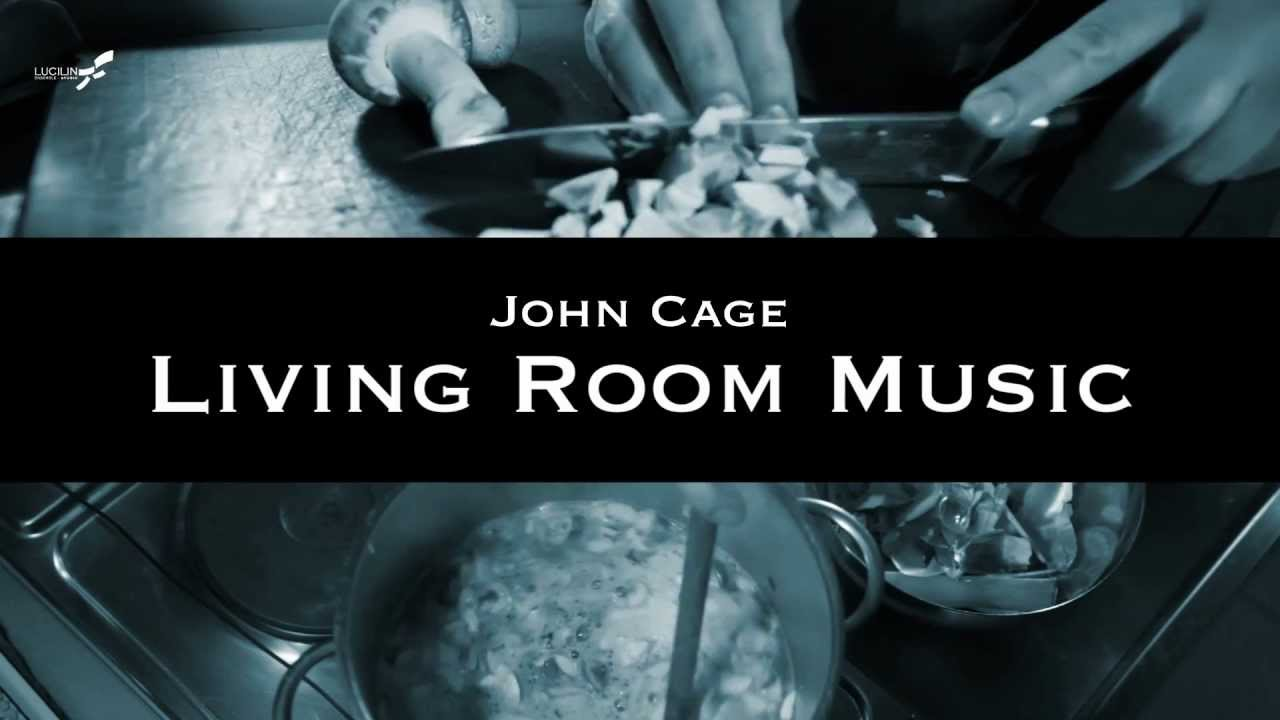 Delightful Lucilin   Living Room Music, John Cage (Trailer)   YouTube Part 20