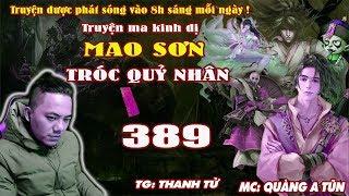 Mao Sơn Tróc Quỷ Nhân [ Tập 389 ] Tru Tiên Kiếm Trận - Truyện ma pháp sư - Quàng A Tũn