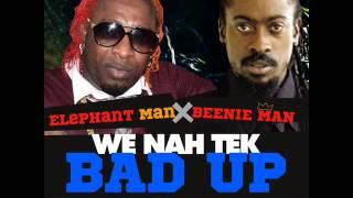 Elephant Man & Beenie Man - We Nah Tek Bad Up (Raw) [Nov 2012] [Ward 21 - Misik Music]