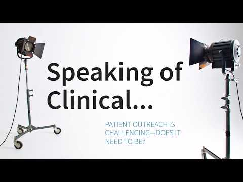 Speaking of clinical... Ep 5: Patient Outreach is Challenging—Does it Need to Be?