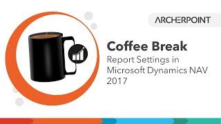 Dynamics NAV 2017 - Report Settings NEW Feature