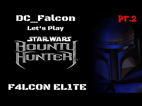 HELLO, IT'S ME!!! - Star Wars: Bounty Hunter (Pt. 2) - let's Play w/ DC_Falcon