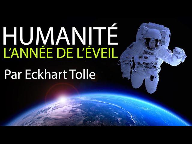 ECKHART TOLLE - 2020 ANNÉE DE L'ÉVEIL SPIRITUEL