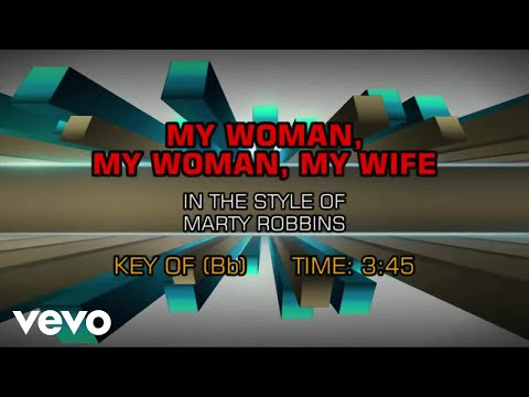 Marty Robbins - My Woman, My Woman, My Wife (Karaoke)