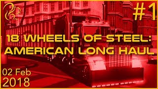 18 Wheels of Steel: American Long Haul | 2nd February 2018 | 1/4 | SquirrelPlus