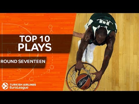 Top 10 Plays  - Turkish Airlines EuroLeague Regular Season Round 17