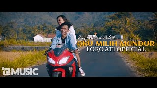 Download Lagu Loro Ati Official - Aku Milih Mundur ( Official Music Video ) mp3