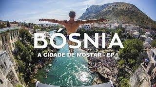 A cidade de Mostar - Bósnia e Herzegovina l Ep.1
