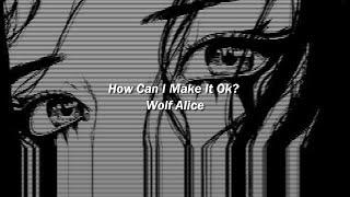 Wolf Alice - How Can I Make It Ok? (Español)