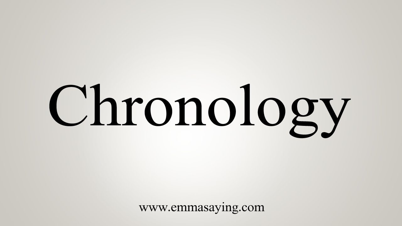 How To Say Chronology