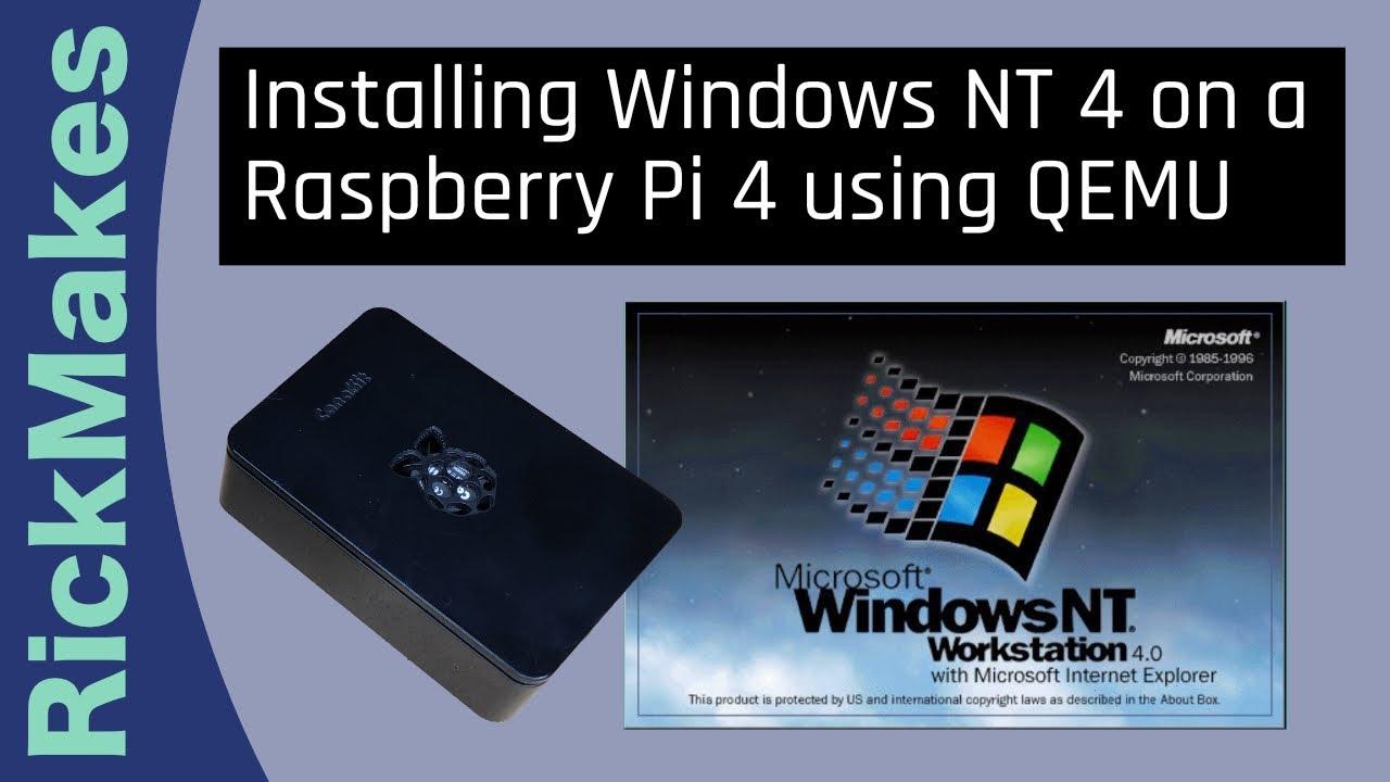 Installing Windows NT 4 on a Raspberry Pi 4 using QEMU ...