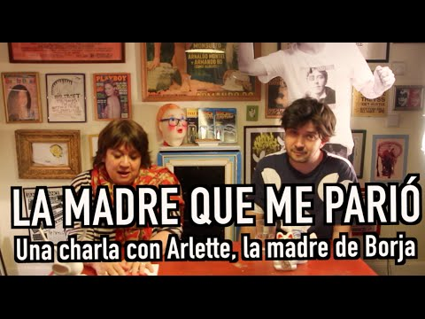 La madre que me parió, una charla con Arlette, la madre de Borja.