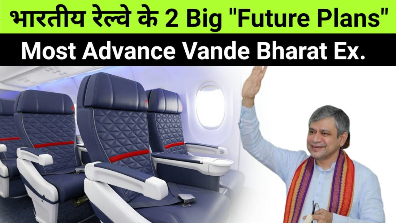 FUTURE PLANS 🔥 INDIA to bring more attractive Hi-tech Trainsets of Vande Bharat...