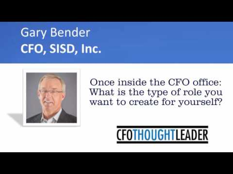 What is the CFO Role You Want to Create for Yourself? | Gary Bender, CFO, SISD, Inc.