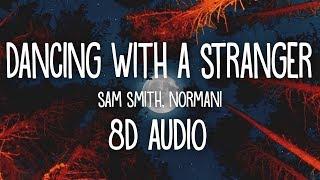 Sam Smith, Normani - Dancing With A Stranger (Lyrics) 8D AUDIO 🎧 Video