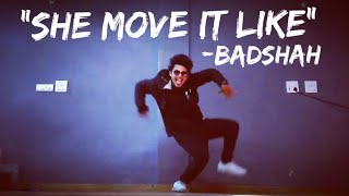 SHE MOVE IT LIKE - BADSHAH | Dance Cover | Freestyle By Anoop Parmar