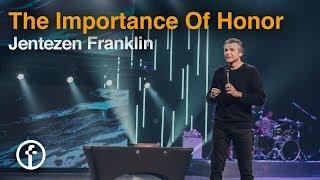 The Importance of Honor | Jentezen Franklin