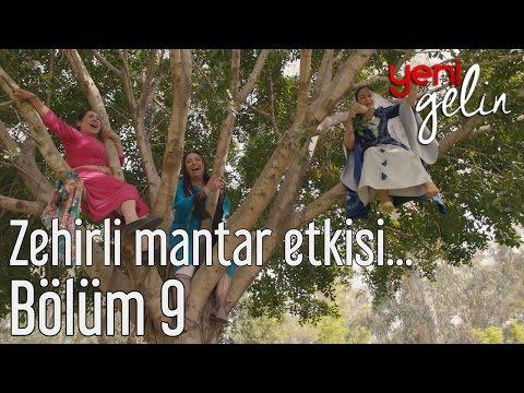 Yeni Gelin 9. Bölüm - Zehirli Mantar Etkisi...
