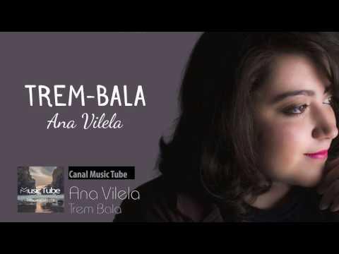 Ana Vilela - TREM BALA