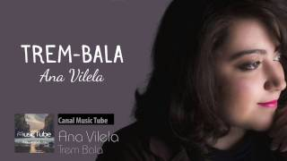 Ana Vilela Trem Bala Music Audio