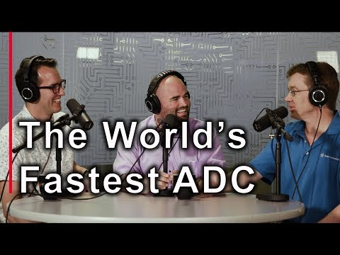 The World's Fastest ADC - EEs Talk Tech #13
