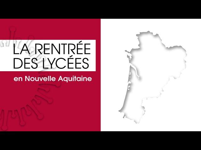 La rentrée des lycées en Nouvelle-Aquitaine - Une rentrée sous haute-surveillance