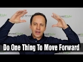 The 1 Thing You Must Do to Move Your Ideas Forward