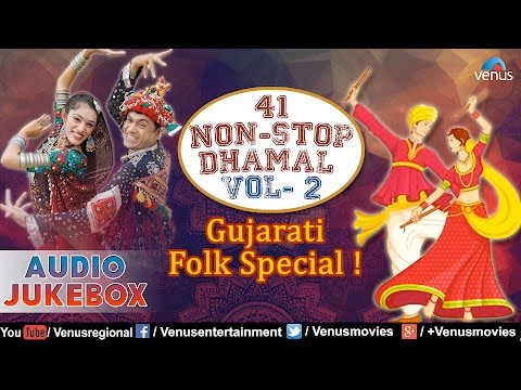 41 Non Stop Dhamal - Vol 2 : Gujrati Folk Special || Audio Jukebox