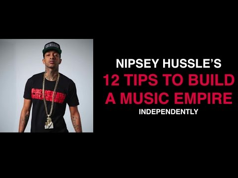 Nipsey Hussle's 12 Tips To Build An INDEPENDENT Music Empire Mp3