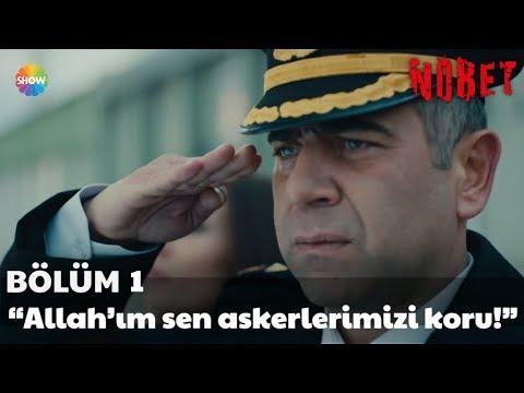 """Nöbet 1. Bölüm   """"Allah'ım sen askerlerimizi koru!"""""""