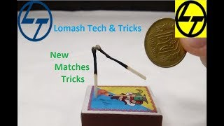 5 Awesome Tricks With Matches By Lomash Tech & Tricks