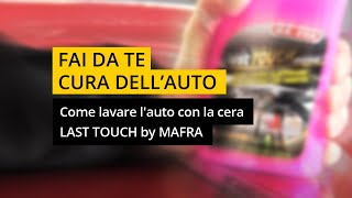Cera Auto Last Touch: i consigli MA-FRA