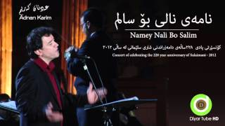 Adnan Karim - Namey Nali Bo Salim - Slemani Concert - 2012 - HD | عەدنان کەریم - نامەی نالی بۆ سالم