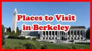 5 Top-Rated Places to Visit in Berkeley, California   United States Travel Guide