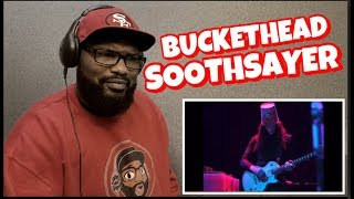 BUCKETHEAD - SOOTHSAYER | REACTION